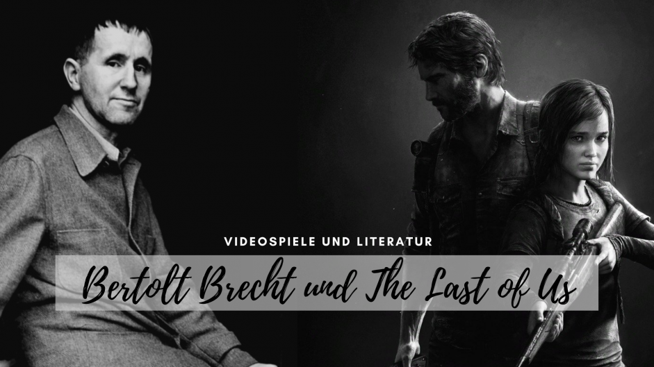 Bertolt Brecht und The Last of Us