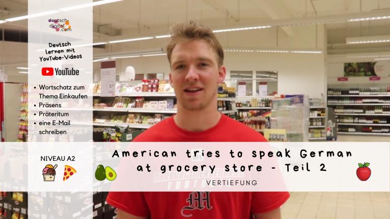 American tries to speak German at the grocery store – Vertiefung